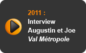 Interview Augustin et Joe Val Métropole